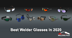 Best Welder Glasses in 2020