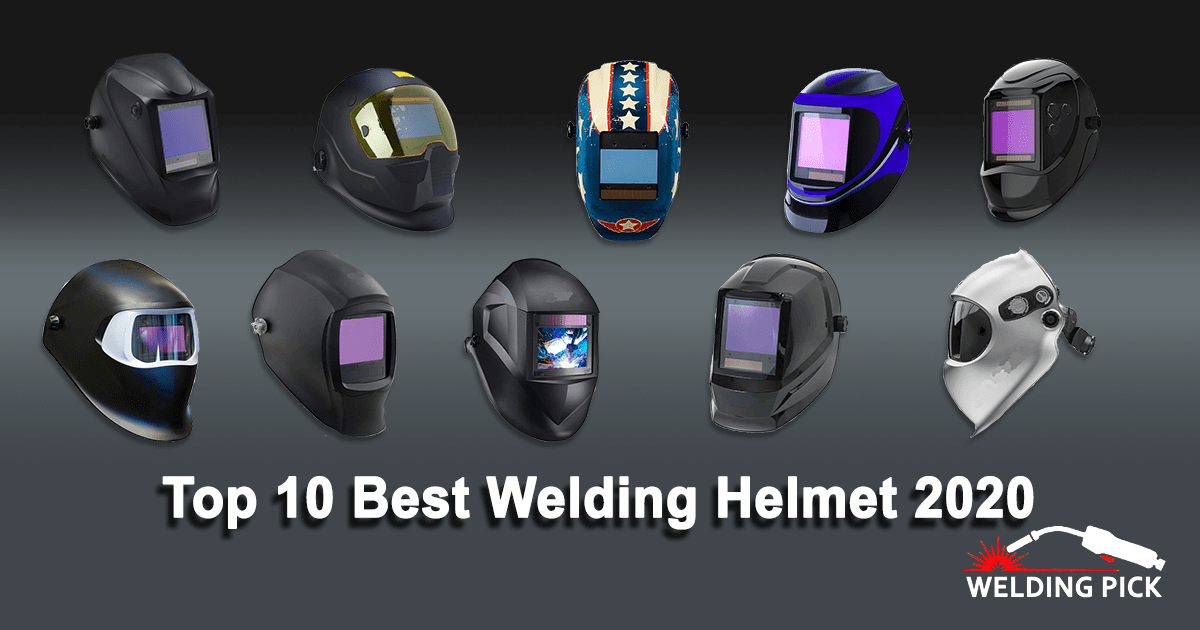 Top 10 Best Welding Helmet 2020 – Reviews & Top Picks