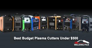 Best Budget Plasma Cutters under $500
