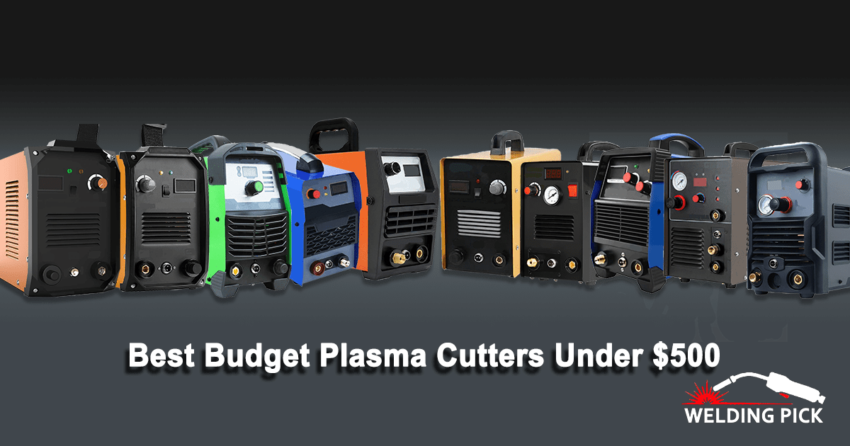 Best Budget Plasma Cutters under $500
