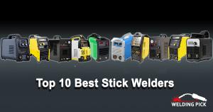 Top 10 Best Stick Welders