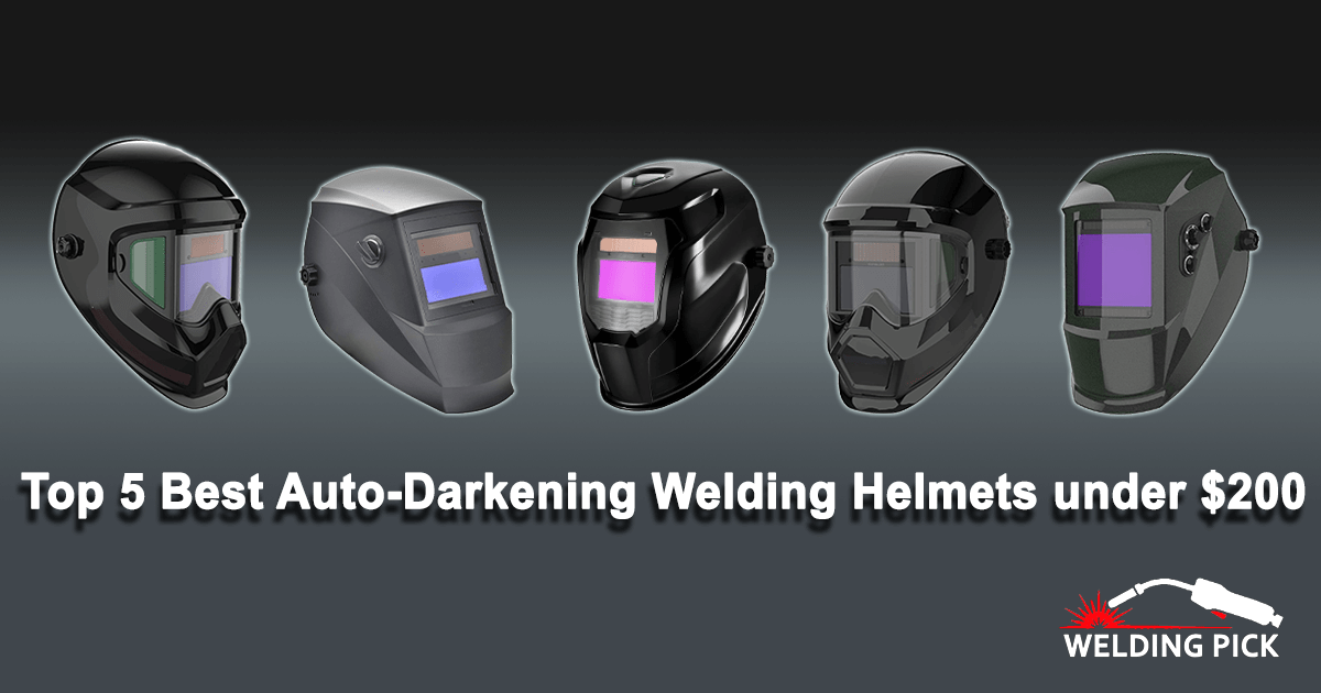 Best Auto-Darkening Welding Helmets under $200