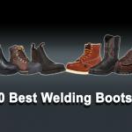 Top 10 Best Welding Boots 2020