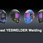 Top 6 YESWELDER Welding Helmets