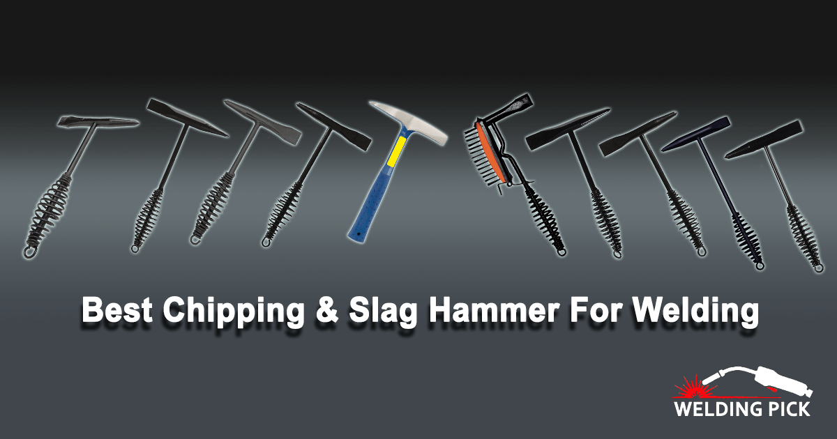 Best Chipping and Slag Hammers for Welding