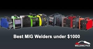 Best MIG Welders under $1000