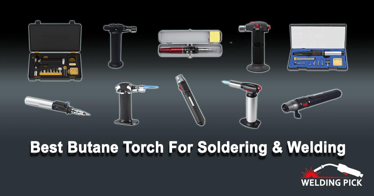 Best Butane Torch for Soldering & Welding